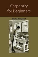 Carpentry for Beginners: How to Use Tools, Basic Joints, Workshop Practice,...