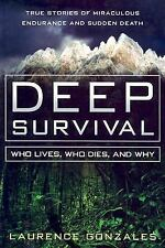 New Deep Survival: Who Lives, Who Dies and Why by Laurence Gonzales