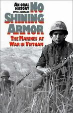 No Shining Armor: The Marines at War in Vietnam: An Oral History, Lehrack, Otto