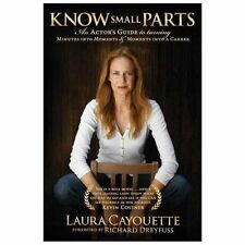 Know Small Parts : An Actor's Guide to Turning Minutes into Moments and...