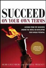 Succeed On Your Own Terms: Lessons From Top Achievers Around the World on Develo