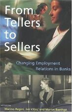 From Tellers to Sellers: Changing Employment Relations in Banks