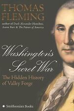 Washington's Secret War : The Hidden History of Valley Forge by Thomas Flemin...