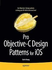 Pro Objective-C Design Patterns for IOS by Carlo Chung (2011, Paperback, New...
