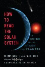 How to Read the Solar System : A Guide to the Stars and Planets by Chris...