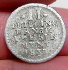 1837 (DANISH WEST INDIES)  II  SKILLING (SILVER) ---RARE YEAR----