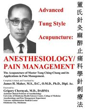 Advanced Tung Style Acupuncture Vol. 5: Anesthesiology and Pain Management