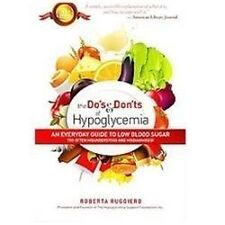The Do's & Don'ts of Hypoglycemia: An Everyday Guide to Low Blood Sugar Too Oft