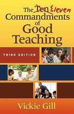 The Eleven Commandments of Good Teaching by Vickie Gill (2015, Paperback)