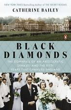 Black Diamonds: The Downfall of an Aristocratic Dynasty and the Fifty Years That
