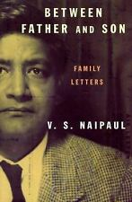 Between Father and Son : Family Letters, Naipaul, V.S., Good Condition, Book