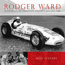 Rodger Ward by Mike O'Leary NEW HC DJ Superstar of American Racing's Golden Age