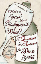 What's So Special About Biodynamic Wine?: Thirty-five Questions and Answers for