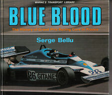 BLUE BLOOD STORIA DEL GRAND PRIX AUTO da corsa in Francia RACING DAL 1906 AL 1978