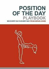 Position of the Day Playbook : Sex Every Day in Every Way by Nerve.com...