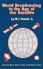 World Broadcasting in the Age of the Satellite: Comparative Systems, P-ExLibrary