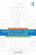 Instructional Design for Teachers-Improving Classroom Practice Carr-Chellman NEW
