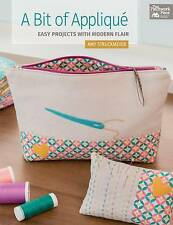 A Bit of Applique: Easy Projects with Modern Flair by Struckmeyer, Amy