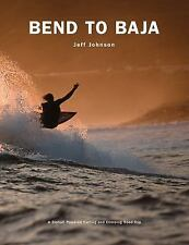 Bend to Baja by Jeff Johnson (2015, Hardcover, Revised)