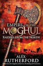 Empire of the Moghul: Raiders from the North, Alex Rutherford