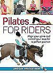 Pilates for Riders: Align Your Spine and Control Your Core for a Perfect Positio