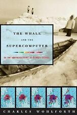 Charles Wohlforth - Whale And The Supercomputer (2004) -  - hard cover