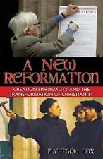 A New Reformation - Matthew Fox (Creation Spirituality) Paperback