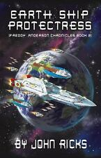 Earth Ship Protectress : Book Two in the Freddy Anderson Chronicles by John...