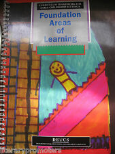 FOUNDATION AREAS OF LEARNING curriculum Framework EARLY CHILDHOOD SETTINGS DECS