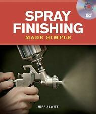 Made Simple (Taunton Press): Spray Finishing Made Simple by Jeff Jewitt...