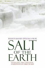 Salt of the Earth : Unveiling the Universal Components of Christ in Man by...