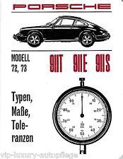 Typen, Maße, Toleranzen für den Porsche 911 T, 911 E und 911 S, Modelljahr 72-73