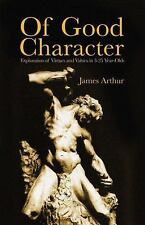 Of Good Character : Exploration of Virtues and Values in 3-25 Year-Olds by...