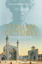 Persian Pictures : From the Mountains to the Sea by Gertrude Bell (2014,...