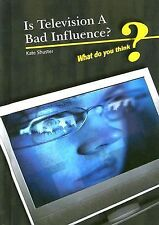 Is Television a Bad Influence? (What Do You Think?)