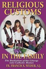 Religious Customs In The Family: The Radiation of the Liturgy into Catholic Home