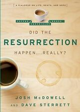 Did the Resurrection Happen . . . Really?: A Dialogue on Life, Death, and Hope (