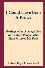 I Could Have Been a Prince : Musings of an Average Guy on Famous People Who...