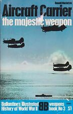 Aircraft Carrier - The Majestic Weapon (Ballantine's) (Naval Aviation in WWII)