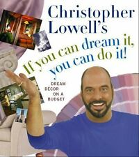 Christopher Lowell's If You Can Dream It, You Can Do It!: Dream Decor on a Budge