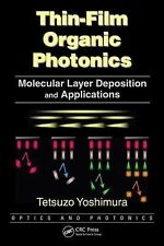 Thin-Film Organic Photonics : Molecular Layer Deposition and Applications by...