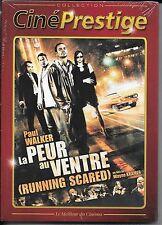 DVD ZONE 2--LA PEUR AU VENTRE--PAUL WALKER/WAYNE KRAMER--NEUF