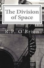 The Division of Space by R. P. O'Brien (2014, Paperback)