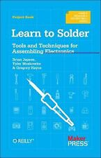 Learn to Solder : Tools and Techniques for Assembling Electronics, How to Guide