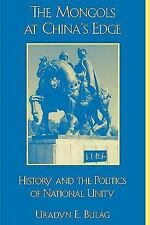 The Mongols at China's Edge: History and the Politics of National Unity by Urady