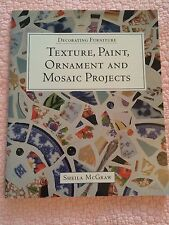 Texture, Paint, Ornament and Mosaic Projects by Sheila McGraw (2002, Paperback)