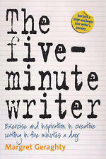 The Five-minute Writer: Exercise and Inspiration in Creative Writing in Five...