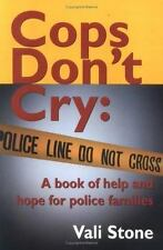 Cops Don't Cry: A Book of Help and Hope for Police Families, Vali Stone, Good Bo