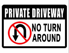 NO TURN AROUND Private Drive..Keep the Criminals Away..Aluminum..NO RUST.sign 3