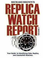 Richard Brown's Replica Watch Report Vol. 1 by Richard Brown (2007, Paperback)